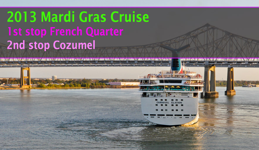 2013 Mardi Gras and Caribbean Cruise from New Orleans