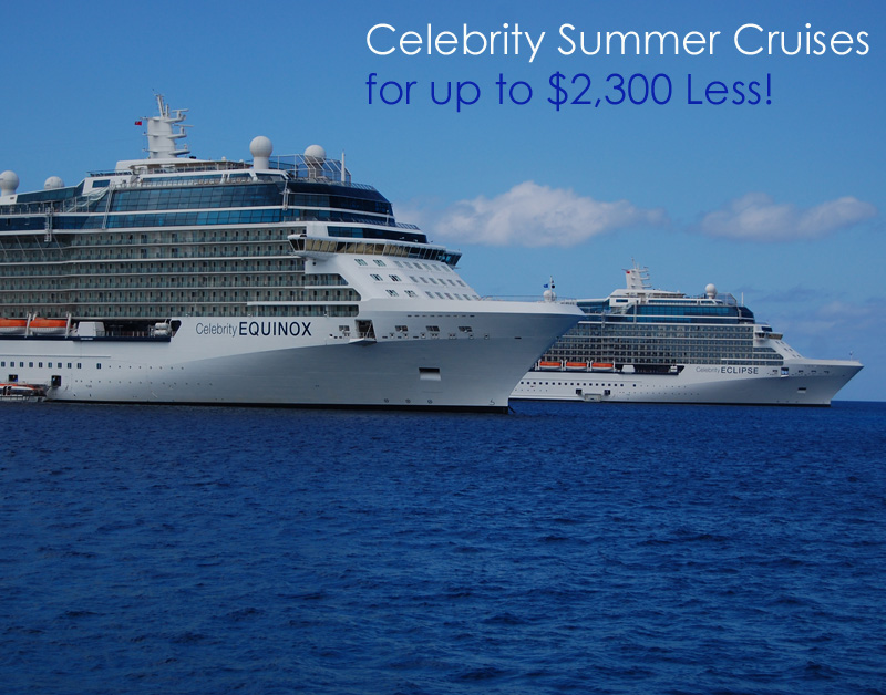 How to Save $2,300 on 2014 Celebrity Summer Cruises