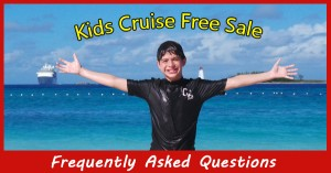 Kids Cruise Free Frequently Asked Questions
