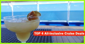Top 4 All-Inclusive Cruise Deals
