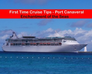 From Port Canaverl: First Time Cruiser Tips