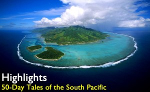 Highlights of the 50-day Tales of the South Pacific